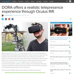 DORA offers a realistic telepresence experience through Oculus Rift