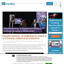 Phygital learning : la téléprésence mobile à la croisée du digital et du présentiel
