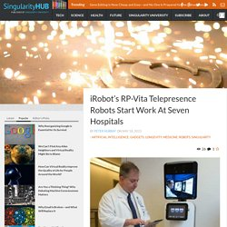 iRobot's RP-Vita Telepresence Robots Start Work At Seven Hospitals