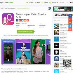 Teleprompter Video Creator APK Download - Free Video Players & Editors APP for Android
