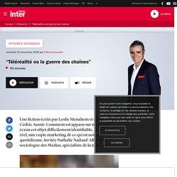 """""""Téléréalité ou la guerre des chaînes"""""""