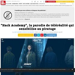 """""""Hack Academy"""", la parodie de téléréalité qui sensibilise au piratage"""