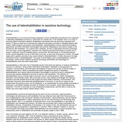 The use of telerehabilitation in assistive technology.