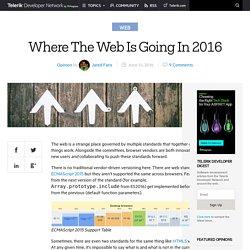 Where The Web Is Going In 2016 -Telerik Developer Network