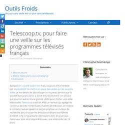 Telescoop.tv, pour faire une veille sur les programmes télévisés français