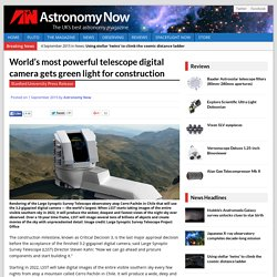 World's most powerful telescope digital camera gets green light for construction