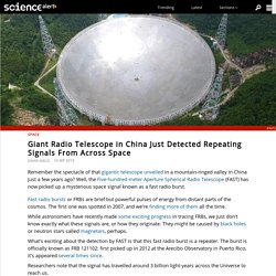 Giant Radio Telescope in China Just Detected Repeating Signals From Across Space