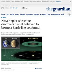 Nasa Kepler telescope discovers planet believed to be most Earth-like yet found