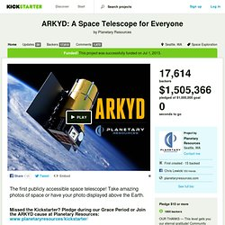 ARKYD: A Space Telescope for Everyone by Planetary Resources