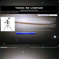 Vision De L'espace - Les telescopes - Comment fonctionne un télescope ?