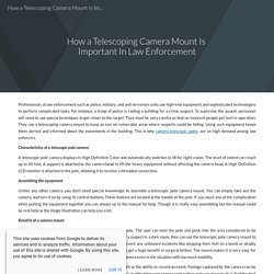 How a Telescoping Camera Mount Is Important In Law Enforcement