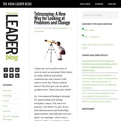 Telescoping: A New Way for Looking at Problems and Change
