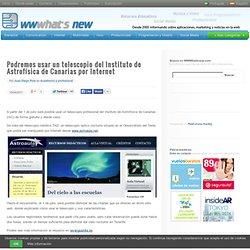 Podremos usar un telescopio del Instituto de Astrofísica de Canarias por Internet
