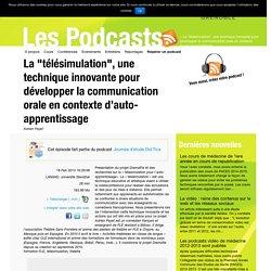 """La """"télésimulation"""", une technique innovante pour développer la communication orale en contexte d'auto-apprentissage"""