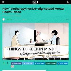 How Teletherapy has De-stigmatized Mental Health Taboo - BragSocial