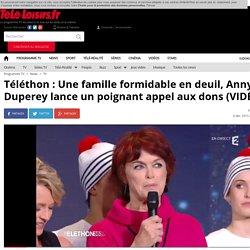 Téléthon : Une famille formidable en deuil, Anny Duperey lance un poignant appel aux dons (VIDÉO)