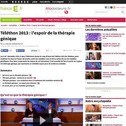 Téléthon 2013 : l'espoir de la thérapie génique