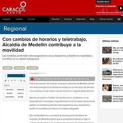 Con cambios de horarios y teletrabajo, Alcaldía de Medellín contribuye a la movilidad - 20120924