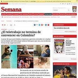 ¿El teletrabajo no termina de convencer en Colombia? - Semana.com