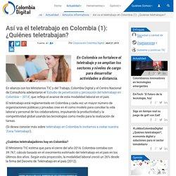 Así va el teletrabajo en Colombia (1): ¿Quiénes teletrabajan?