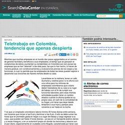 Teletrabajo en Colombia, tendencia que apenas despierta