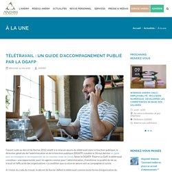 Télétravail : un guide d'accompagnement publié par la DGAFP