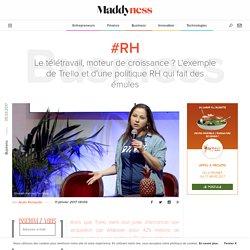 #RH : Le télétravail, moteur de croissance? L'exemple de Trello et d'une politique RH qui fait des émules - Maddyness