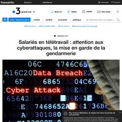 Salariés en télétravail: attention aux cyberattaques, la mise en garde de la gendarmerie