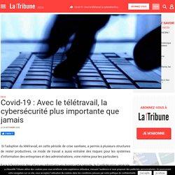 Covid-19 : Avec le télétravail, la cybersécurité plus importante que jamais
