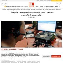 Télétravail: comment l'inspection du travail renforce le contrôle des entreprises