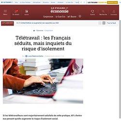 Télétravail : les Français séduits, mais inquiets du risque d'isolement