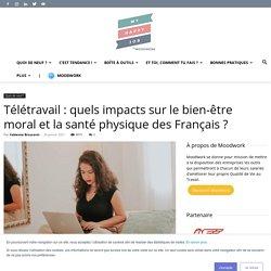 Télétravail : quels impacts sur le bien-être moral et la santé physique des Français