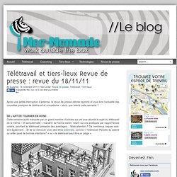 Télétravail et tiers-lieux Revue de presse : revue du 18/11/11