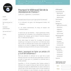 Pourquoi le télétravail fait de la résistance en France ?