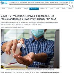 Covid-19 : masque, télétravail, openspace... les règles sanitaires au travail vont changer fin août
