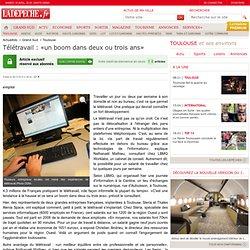Télétravail : «un boom dans deux ou trois ans» - Toulouse