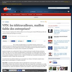 VPN: les télétravailleurs, maillon faible des entreprises?