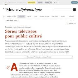 Séries télévisées pour public cultivé, par Dominique Pinsolle & Arnaud Rindel (Le Monde diplomatique, juin 2011)