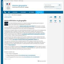 Séries télévisées et géographie-Histoire-géographie-Éduscol