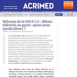 Réforme de la SNCF (2) : débats télévisés ou guets-apens pour syndicalistes
