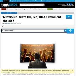 Téléviseur : Ultra HD, Led, Oled ? Comment choisir ?