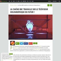 La chaîne BBC travaille sur le téléviseur holographique du futur !