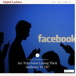 Are Television Losing Their Audience To FB?