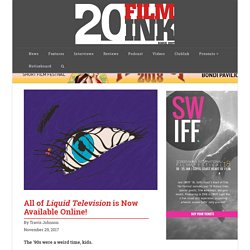 All of Liquid Television is Now Available Online!