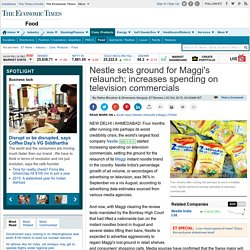Nestle sets ground for Maggi's relaunch; increases spending on television commercials