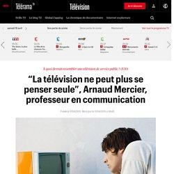 """""""La télévision ne peut plus se penser seule"""", Arnaud Mercier, professeur en communication"""