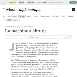 La télévision, machine à abrutir, par Pierre Jourde (Le Monde diplomatique, août 2008)
