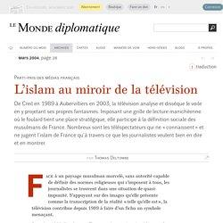 L'islam au miroir de la télévision, par Thomas Deltombe (Le Monde diplomatique, mars 2004)