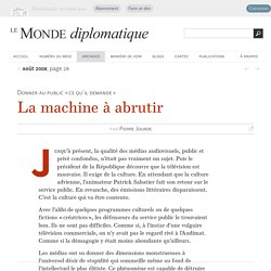 La machine à abrutir, par Pierre Jourde (Le Monde diplomatique, août 2008)