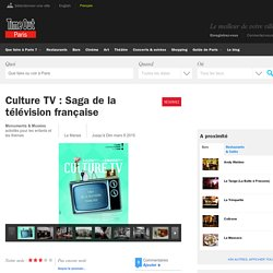 TIME OUT // Culture TV : Saga de la télévision française